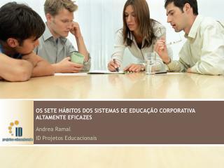 OS SETE HÁBITOS DOS SISTEMAS DE EDUCAÇÃO CORPORATIVA ALTAMENTE EFICAZES
