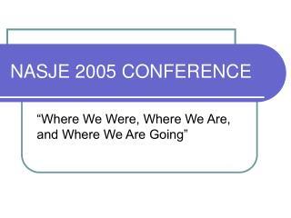 NASJE 2005 CONFERENCE