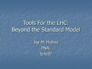 Tools For the LHC: Beyond the Standard Model