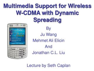 Multimedia Support for Wireless W-CDMA with Dynamic Spreading