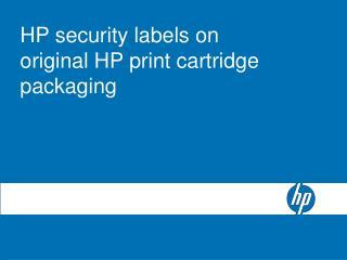 HP security labels on original HP print cartridge packaging