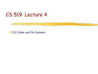 CS 519: Lecture 4