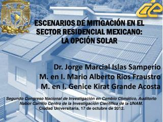 Dr. Jorge Marcial Islas Samperio M. en I. Mario Alberto Rios Fraustro