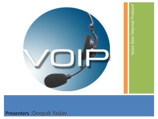 Presenters  :Deepak Yadav