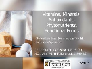 Vitamins, Minerals, Antioxidants, Phytonutrients, Functional Foods