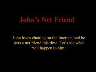 John�s Net Friend