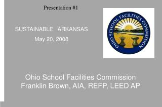 Ohio School Facilities Commission Franklin Brown, AIA, REFP, LEED AP