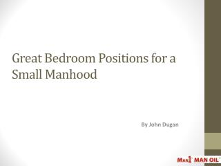 Great Bedroom Positions for a Small Manhood
