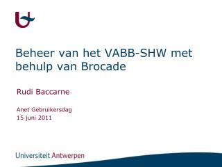 Beheer van het VABB-SHW met behulp van Brocade