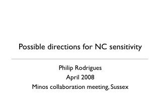 Possible directions for NC sensitivity