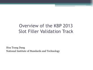 Overview of the KBP 2013 Slot Filler Validation Track