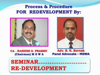 CA . RAMESH S. PRABHU (Chairman) M S W A