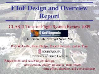 CLAS12 Time-of-Flight System Review 2009  Jefferson Lab, Newport News, VA