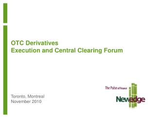 OTC Derivatives Execution and Central Clearing Forum
