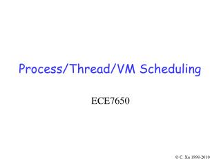 Process/Thread/VM Scheduling