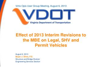 Effect of 2013 Interim Revisions to the MBE on Legal, SHV and Permit Vehicles