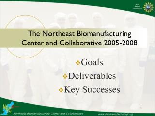 The Northeast Biomanufacturing Center and Collaborative 2005-2008