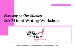 Focusing on Our Mission 2010 Grant Writing Workshop