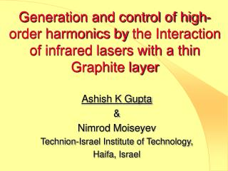 Ashish K Gupta & Nimrod Moiseyev Technion-Israel Institute of Technology, Haifa, Israel