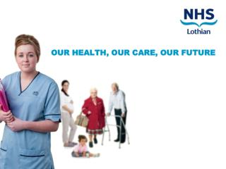 OUR  HEALTH, OUR CARE, OUR FUTURE