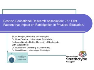 Stuart Forsyth, University of Strathclyde; Dr. Ross Deuchar, University of Strathclyde;