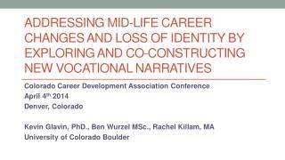 Colorado Career Development Association Conference April 4 th  2014 Denver, Colorado