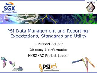 PSI Data Management and Reporting: Expectations, Standards and Utility