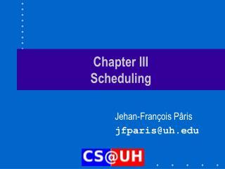 Chapter III Scheduling