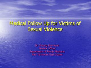 Medical Follow Up for Victims of Sexual Violence