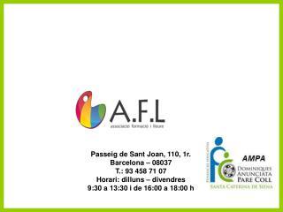 Passeig de Sant Joan, 110, 1r. Barcelona � 08037 T.: 93 458 71 07 Horari: dilluns � divendres