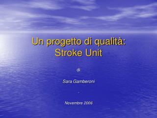 Un progetto di qualità: Stroke Unit