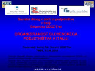 Predavatelj: Andrej Šik, Direktor SDGZ Trst TRST, 14.04.2010