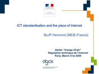 ICT standardisation and the place of Internet ByJP Henninot (MEIE-France)