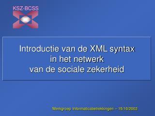 Introductie van de XML syntax in het netwerk  van de sociale zekerheid