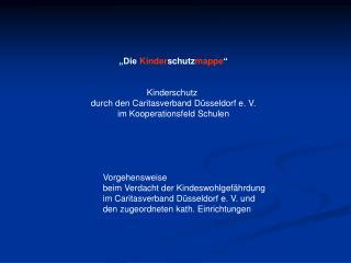 """""""Die  Kinder schutz mappe """" Kinderschutz  durch den Caritasverband Düsseldorf e. V."""