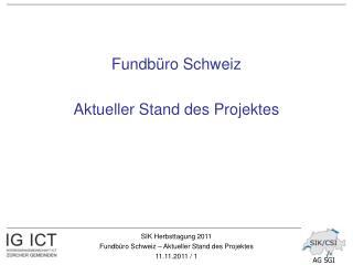 Fundbüro Schweiz Aktueller Stand des Projektes