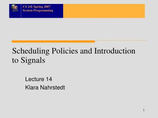 Scheduling Policies and Introduction to Signals