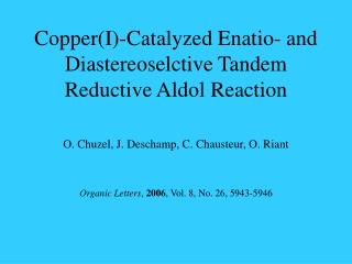 Copper(I)-Catalyzed Enatio- and Diastereoselctive Tandem Reductive Aldol Reaction