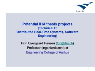 Potential IHA thesis projects (Technical IT Distributed Real-Time Systems, Software Engineering)