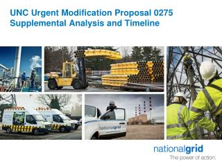 UNC Urgent Modification Proposal 0275  Supplemental Analysis and Timeline