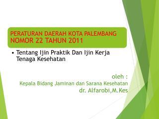 oleh : Kepala Bidang Jaminan dan Sarana Kesehatan dr. Alfa r obi,M.Kes