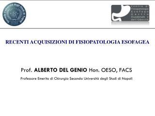 Prof.  ALBERTO DEL GENIO  Hon. OESO, FACS
