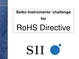 Seiko Instruments' challenge for RoHS Directive