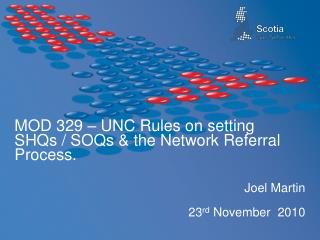MOD 329 – UNC Rules on setting SHQs / SOQs & the Network Referral Process.