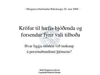 Kröfur til hæfis bjóðenda og  forsendur fyrir vali tilboða