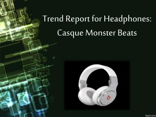 Trend Report for Headphones: Casque Monster Beats