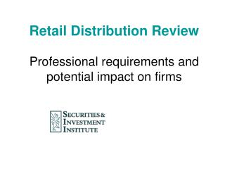 Retail Distribution Review Professional requirements and  potential impact on firms