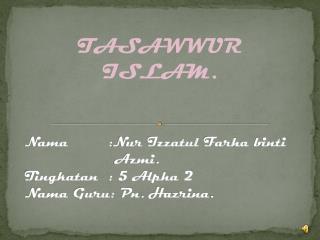TASAWWUR ISLAM.