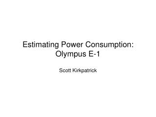 Estimating Power Consumption: Olympus E-1