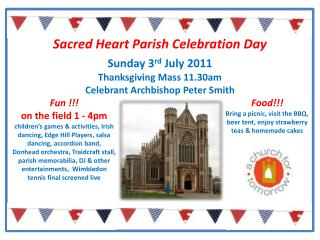 Sunday 3 rd  July 2011 Thanksgiving Mass 11.30am  Celebrant Archbishop Peter Smith